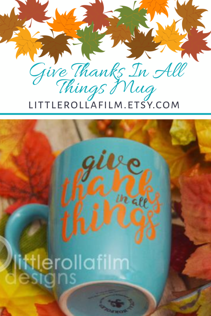 Give Thanks In All Things Mug